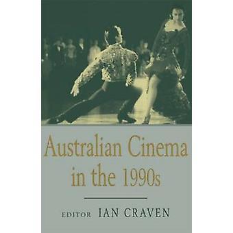 Australian Cinema in the 1990s by Craven & Ian