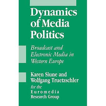 Dynamiken i Media politik Broadcast och elektroniska medier i Västeuropa Euromedia forskargrupp