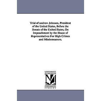 Prøveversjon av Andrew Johnson presidenten i USA sier før Senatet i USA på anklage av Representantenes hus for Hei ved Johnson & Andrew