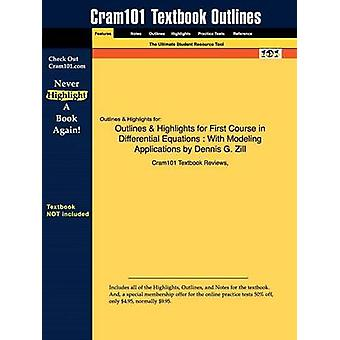 Outlines  Highlights for First Course in Differential Equations  With Modeling Applications by Dennis G. Zill by Cram101 Textbook Reviews
