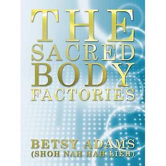 Der Heilige Körper Fabriken von Adams Shoh keine Hah Lieh & Betsy