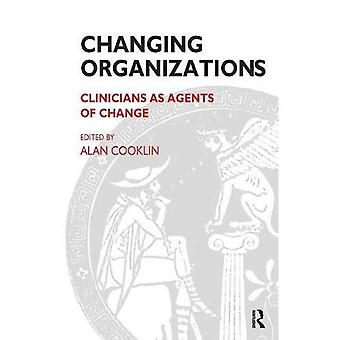 Changing Organizations : Clinicians As Agents of Change