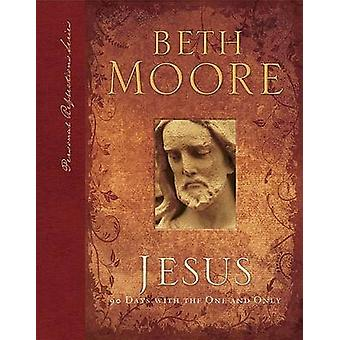 Jesus - 90 Days with the One and Only by Beth Moore - 9780805446456 Bo