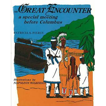 Great Encounter - A Special Meeting Before Columbus by Patricia A. Pie