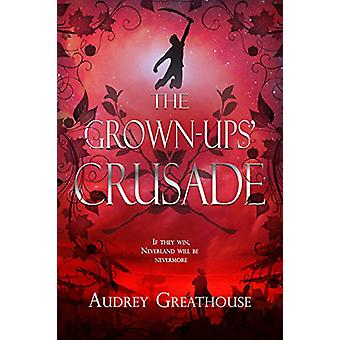 The Grown-Ups' Crusade by Audrey Greathouse - 9781634222822 Book