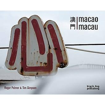 Macao Macau by Roger Palmer - Tim Simpson - 9781908966414 Book