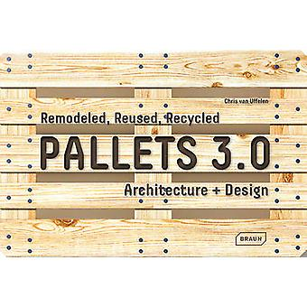Pallets 3.0.  - Remodeled - Reused - Recycled - Architecture + Design b