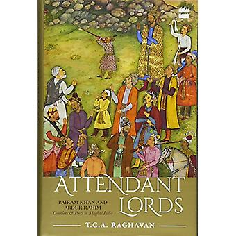Attendant Lords - Bairam Khan and Abdur Rahim - Courtiers and Poets in