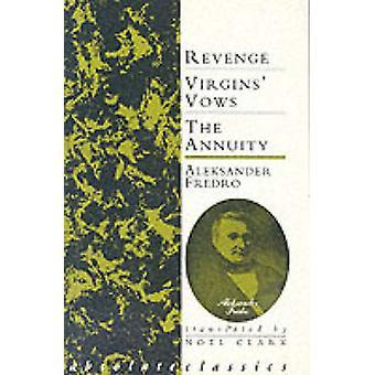 Three Plays  RevengeVirgins VowsThe Annuity by Aleksander Fredro & Translated by Noel Clarke