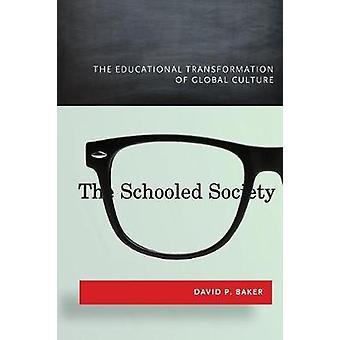 Schooled Society by David Baker