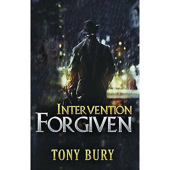 Intervention Forgiven by Tony Bury - 9781784650957 Book
