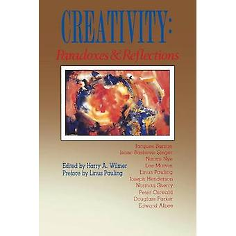 Creativity Paradoxes  Reflections by Wilmer & Harry A.