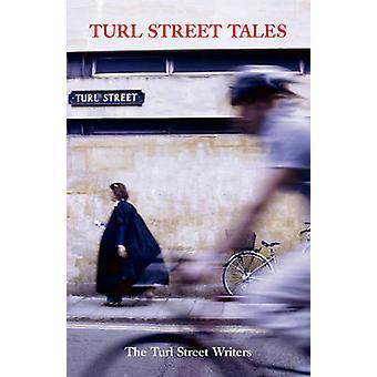 Turl Street Tales by The Turl Street Writers