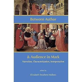 Between Author and Audience in Mark Narration Characterization Interpretation by Malbon & Elizabeth Struthers