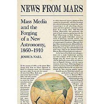 Nieuws van Mars: massa media en het smeden van een nieuwe astronomie, 1860-1910 (Science & Culture in de negentiende eeuw)