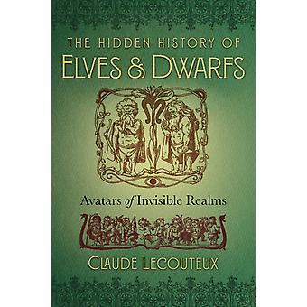 Hidden History of Elves and Dwarfs by Claude Lecouteux