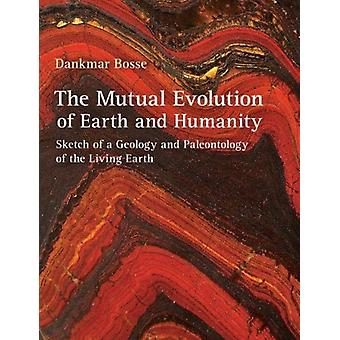 Mutual Evolution of Earth and Humanity by Dankmar Bosse