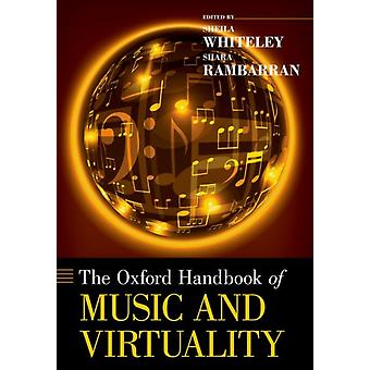 Het Oxford Handboek van Muziek en Virtualiteit door Whiteley & Sheila Professor Emeritus & Professor Emeritus & Universiteit van SalfordRambarran & Shara Assistant Professor & Assistant Professor & Queens University