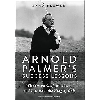 Arnold Palmers Success Lessons   Softcover by Brewer & Brad