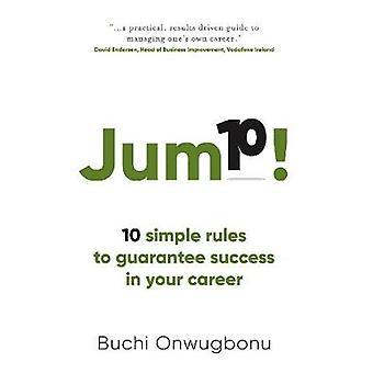 Jump 10 simple rules to guarantee success in your career by Onwugbonu & Buchi