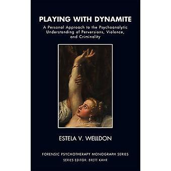 Estela V. Welldonin Dynamiten kanssa leikkiminen