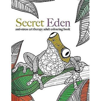 Secret Eden antistress art therapy colouring book by Rose & Christina
