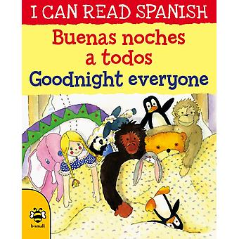 Goodnight EveryoneBuenas noches a todos by Lone Morton & Illustrated by Jakki Wood