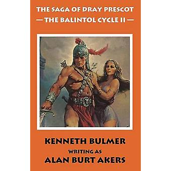 The Balintol Cycle II The fourteenth Dray Prescot omnibus by Akers & Alan Burt