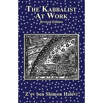 The Kabbalist at Work by Halevi & Zev ben Shimon