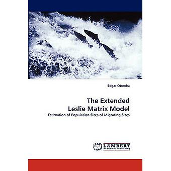 The Extended Leslie Matrix Model par Otumba et Edgar