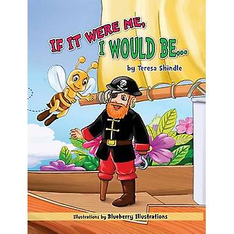 If It Were Me I Would Be... by Shindle & Teresa