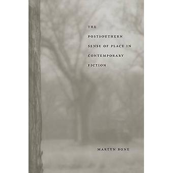 The Postsouthern Sense of Place in Contemporary Fiction by Bone & Martyn