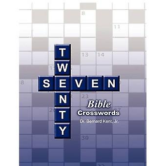 Twentyseven Bible Crosswords by Kent & Dr. Bernard