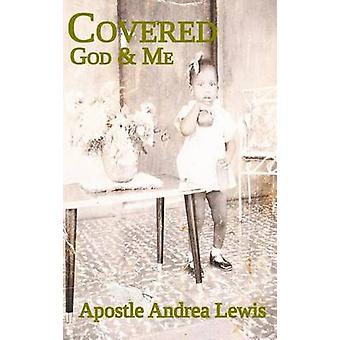 Covered God  Me by Lewis & Apostle Andrea