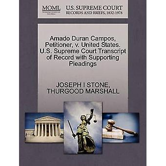 Amado Duran Campos Petitioner v. United States. U.S. Supreme Court Transcript of Record with Supporting Pleadings by STONE & JOSEPH I