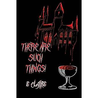 There Are Such Things by Claire & E