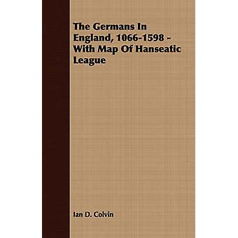 The Germans In England 10661598  With Map Of Hanseatic League by Colvin & Ian D.
