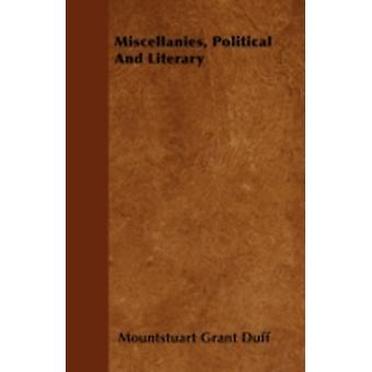 Miscellanies Political And Literary by Duff & Mountstuart Grant