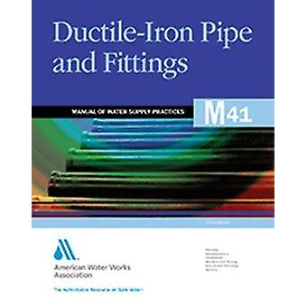 M41 DuctileIron Pipe and Fittings Third Edition par American Water Works Association