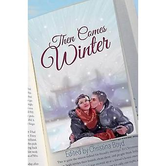 Then Comes Winter by Boyd & Christina