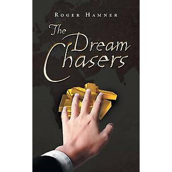 The Dream Chasers by Hamner & Roger