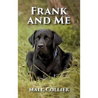 Frank and Me by Collier & Malc