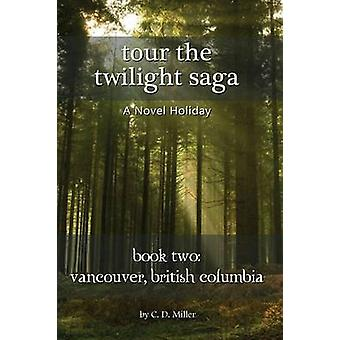 Tour the Twilight Saga Book Two Vancouver British Columbia by Miller & Charly D
