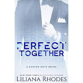 Perfect Together by Rhodes & Liliana