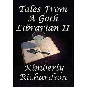 Tales From A Goth Librarian II by Richardson & Kimberly