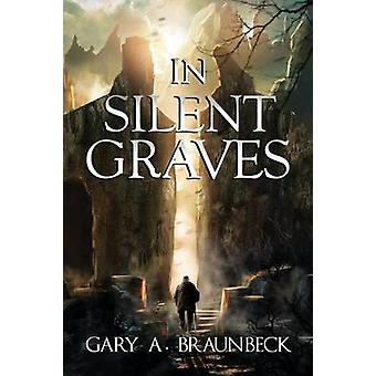 In Silent Graves by Braunbeck & Gary A.