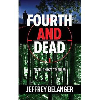 Fourth and Dead by Belanger & Jeffrey