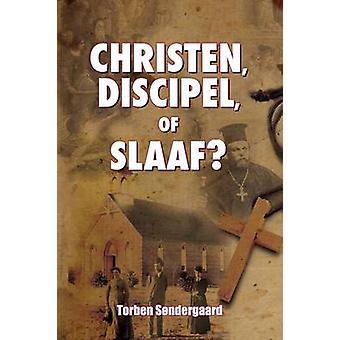 Christen Discipel or Slaaf by Sondergaard & Torben