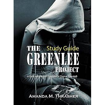 Study Guide for The Greenlee Project by Thrasher & Amanda M