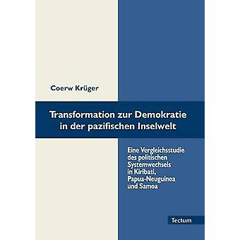 Transformation zur Demokratie in der pazifischen Inselwelt by Krger & Coerw